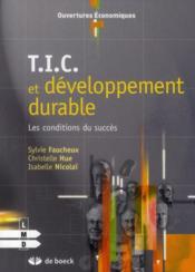 T.I.C. et développement durable ; les conditions du succès - Couverture - Format classique