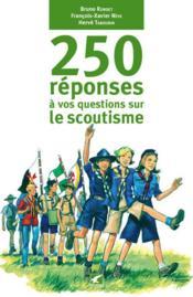 250 réponses à vos questions sur le scoutisme - Couverture - Format classique