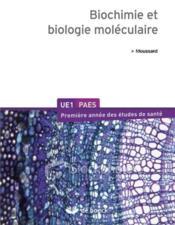 Biochimie et biologie moléculaire ; UE1/PAES - Couverture - Format classique