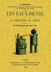 Les eaux-de-vie et la fabrication du cognac - Couverture - Format classique