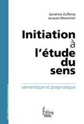 Initiation à l'étude du sens ; sémantique et pragmatique - Couverture - Format classique