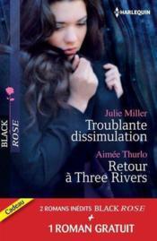 Troublante dissimulation ; retour à Three Rivers ; passion pour un privé - Couverture - Format classique