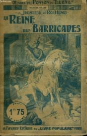 La Jeunesse Du Roi Henri. Tome 4 : La Reine Des Barricades. Collection Le Livre Populaire N° 4bis. - Couverture - Format classique