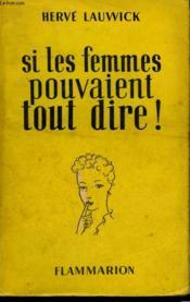 Si Les Femmes Pouvaient Tout Dire ! - Couverture - Format classique