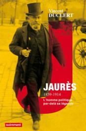 Jaurès 1859-1914 - Couverture - Format classique