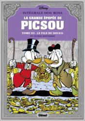 La grande épopée de Picsou ; INTEGRALE VOL.3 ; le fils du soleil et autres histoires - Couverture - Format classique