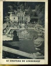 Le Chateau De Linderhof - Guide Officiel - Couverture - Format classique
