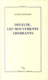 Deleuze, les mouvements aberrants - Couverture - Format classique