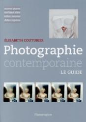 Photographie contemporaine ; le guide - Couverture - Format classique