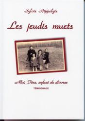 Les Jeudis muets ; moi, Fina, enfant du divorce - Couverture - Format classique