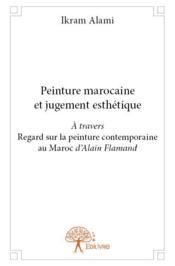 Peinture marocaine et jugement esthétique - Couverture - Format classique