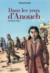 Dans les yeux d'Anouch ; Armenie 1915 - Couverture - Format classique