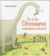 Et si les dinosaures existaient encore - Couverture - Format classique