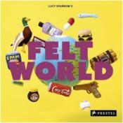 Lucy sparrow's felt world - Couverture - Format classique