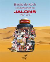 Les pastiches de Jalons ; 1985 - 2015 - Couverture - Format classique