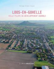 Loos-en-Gohelle, ville pilote du développement durable - Couverture - Format classique