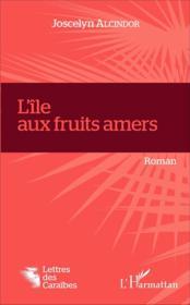 L'ile aux fruits amers - roman - Couverture - Format classique