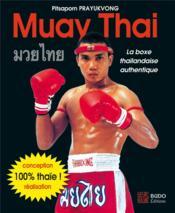 Muay thaï ; la boxe thaîlandaise authentique - Couverture - Format classique