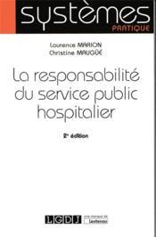 La responsabilité du service public hospitalier (2e édition) - Couverture - Format classique
