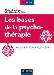Les bases de la psychothérapie ; approche intégrative et éclectique (3e édition) - Couverture - Format classique