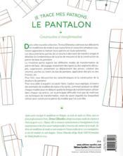 Je trace mes patrons ; le pantalon ; construction et transformation - 4ème de couverture - Format classique