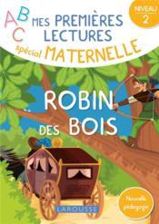 Mes premières lectures spécial maternelle ; Robin des bois - Couverture - Format classique