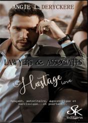 Lawyers & associates 3 - hostage love - Couverture - Format classique