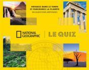 Voyagez dans le temps et parcourez la planète en questions-réponses ; le quiz - Couverture - Format classique