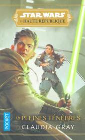 Star Wars - la Haute République ; en pleines ténèbres - Couverture - Format classique
