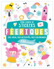 Mon cahier de stickers ; personnages féériques - Couverture - Format classique