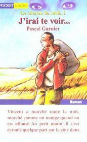 Le Chemin De Sable T.1 ; J'Irai Te Voir - Intérieur - Format classique