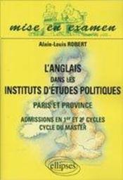 L'Anglais Dans Les Instituts D'Etudes Politiques Paris Et Province Admissions En 1er Et 2e Cycles - Couverture - Format classique