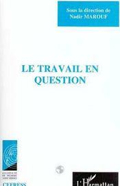 Le Travail En Question - Intérieur - Format classique