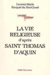 La Vie Religieuse D'Apres Saint Thomas D' Aquin - Couverture - Format classique