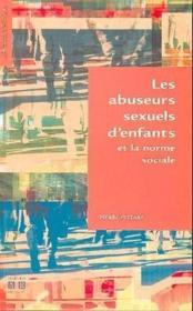 Abuseurs Sexuels D'Enfants Et La Norme Sociale - Couverture - Format classique