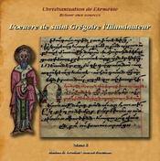 Christianisation de l'Arménie ; retour aux sources t.2 ; l'oeuvre de Saint Gregoire l'illuminateur - Couverture - Format classique