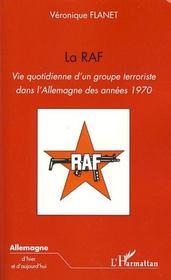 La RAF ; vie quotidienne d'un groupe terroriste dans l'Allemagne des années 1970 - Couverture - Format classique
