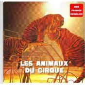 Mon Premier Animalier Le Cirque - Couverture - Format classique