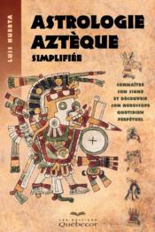 Astrologie aztèque simplifiée - Couverture - Format classique