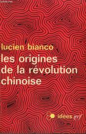 Les Origines De La Revolution Chinoise. 1915-1949. Collection : Idees N° 142 - Couverture - Format classique