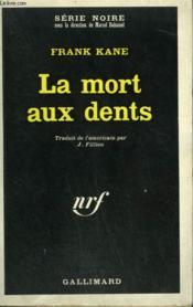 La Mort Aux Dents. Collection : Serie Noire N° 1220 - Couverture - Format classique