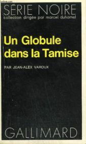 Collection : Serie Noire N° 1684 Un Globule Dans La Tamise - Couverture - Format classique