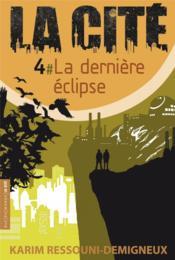 La cité t.4 ; la dernière éclipse - Couverture - Format classique