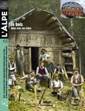L'ALPE N.62 ; le bois dans tous ses états - Couverture - Format classique