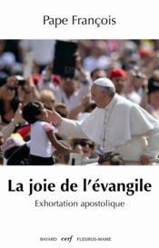 La joie de l'Evangile ; exhortation apostolique - Couverture - Format classique
