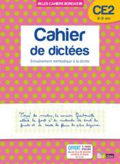 Cahier de dictées ; CE2 ; 8-9 ans ; entraînement méthodique à la dictée - Couverture - Format classique