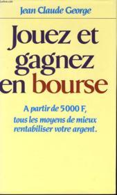 Jouez Et Gagnez En Bourse - Couverture - Format classique