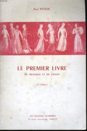 Le Premier Livre De Musique Et De Chant - Couverture - Format classique