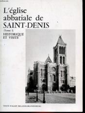 L'Eglise Abbatiale De Saint-Denis - Tome 1 - Histoire Et Visite - Couverture - Format classique