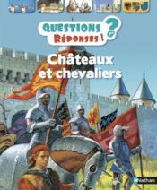 QUESTIONS REPONSES 7+ ; châteaux et chevaliers - Couverture - Format classique